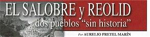 """EL SALOBRE y REOLID dos pueblos """"sin historia"""". Autor: Aurelio Pretel Marín"""